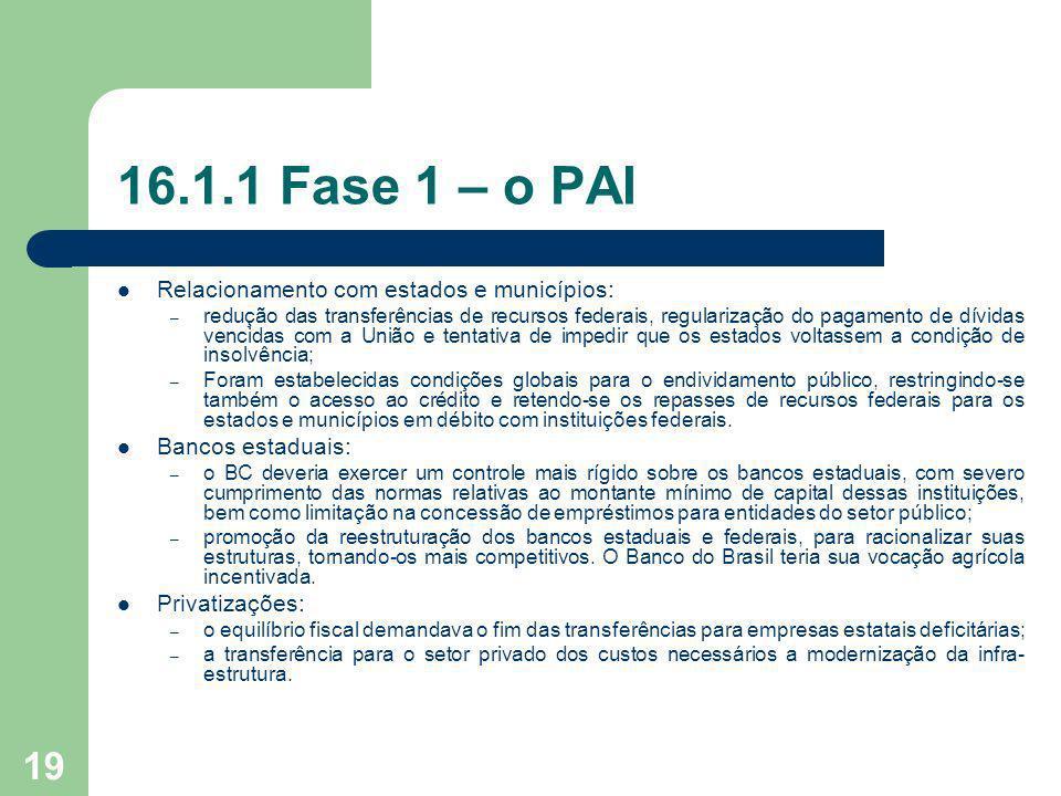 16.1.1 Fase 1 – o PAI Relacionamento com estados e municípios: