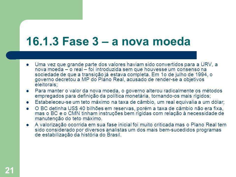 16.1.3 Fase 3 – a nova moeda