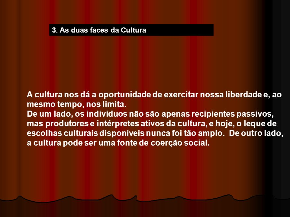 3. As duas faces da Cultura