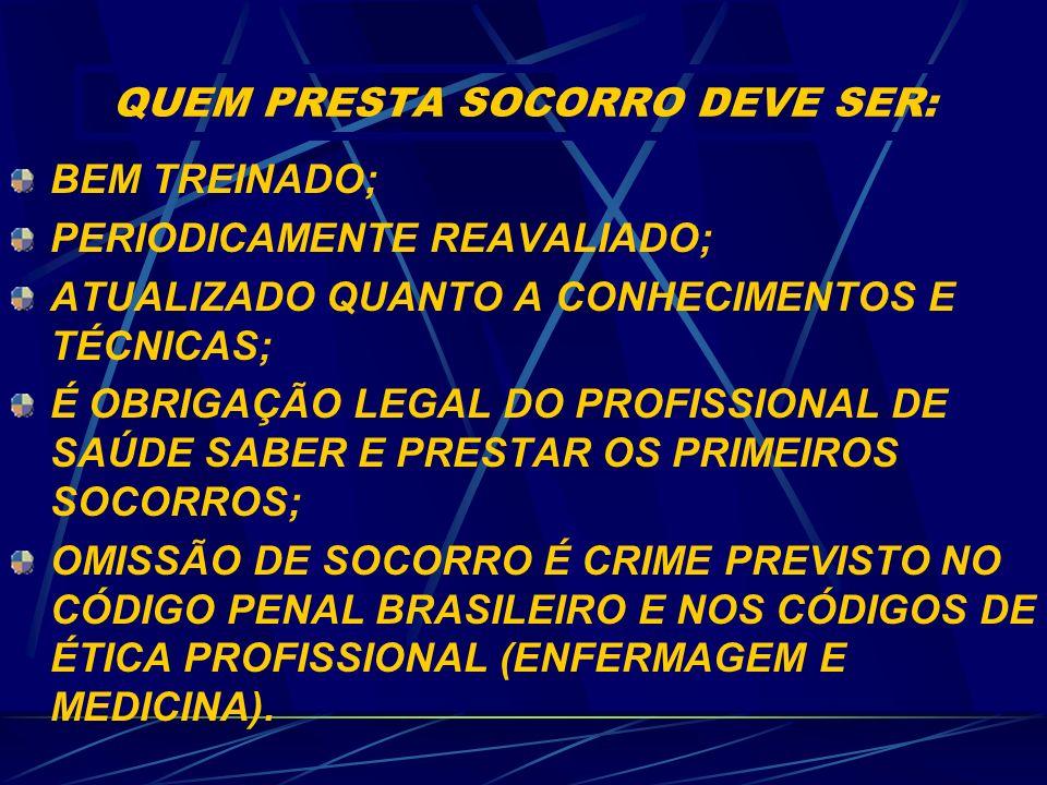QUEM PRESTA SOCORRO DEVE SER:
