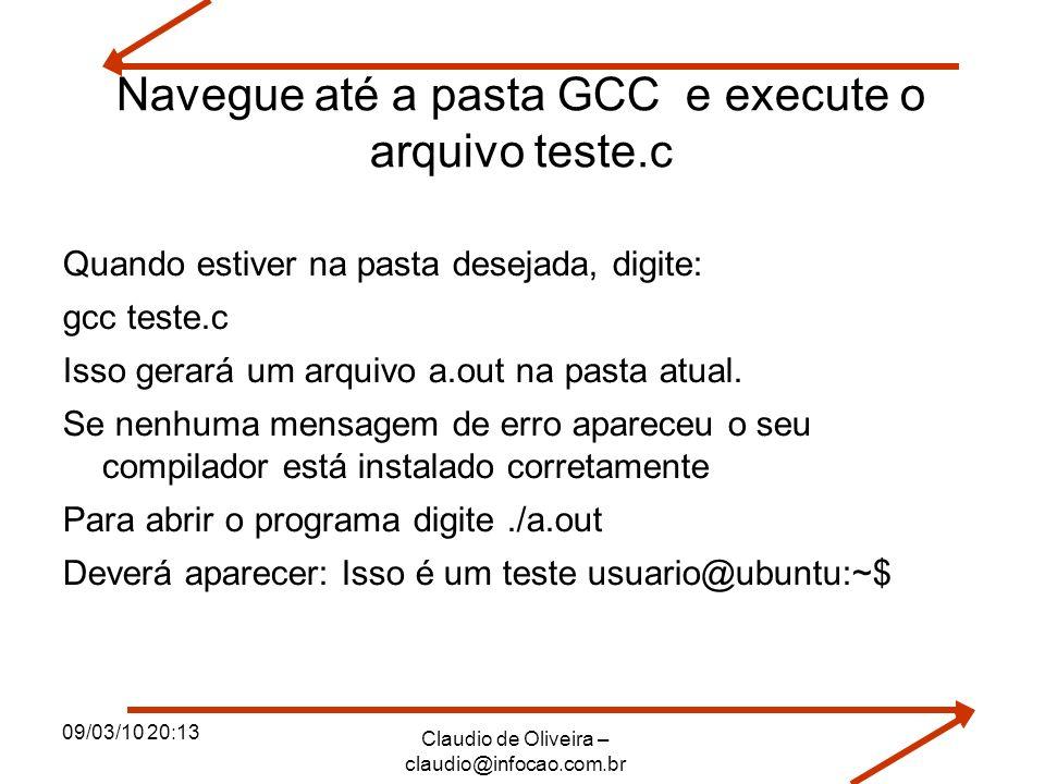 Navegue até a pasta GCC e execute o arquivo teste.c