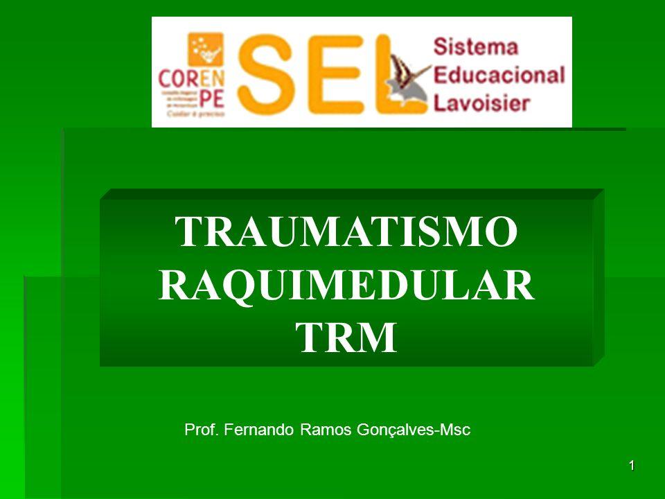 TRAUMATISMO RAQUIMEDULAR TRM