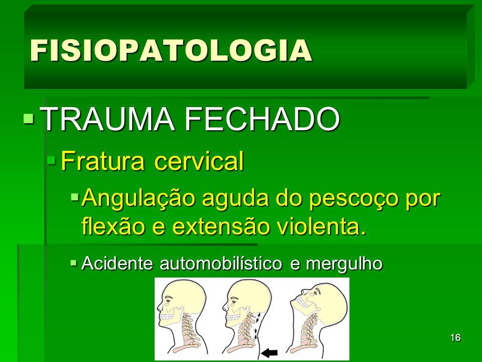 TRAUMA FECHADO FISIOPATOLOGIA Fratura cervical