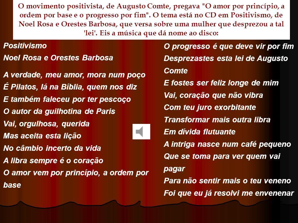 Positivismo Noel Rosa e Orestes Barbosa