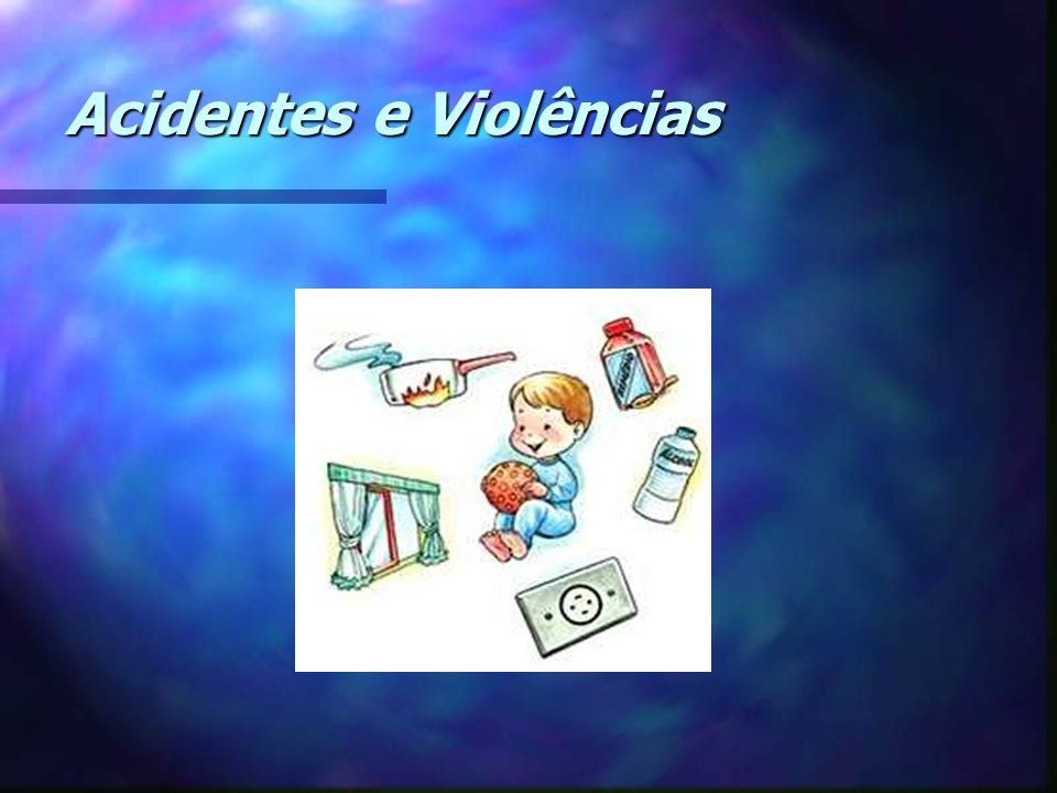 Acidentes e Violências