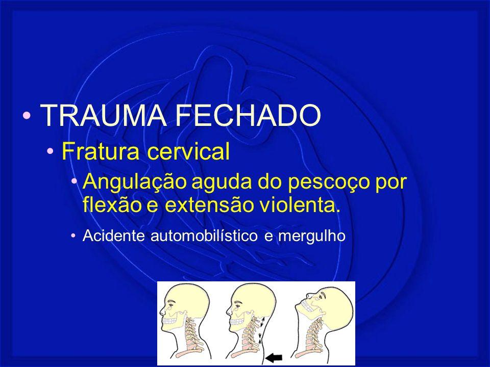 TRAUMA FECHADO Fratura cervical