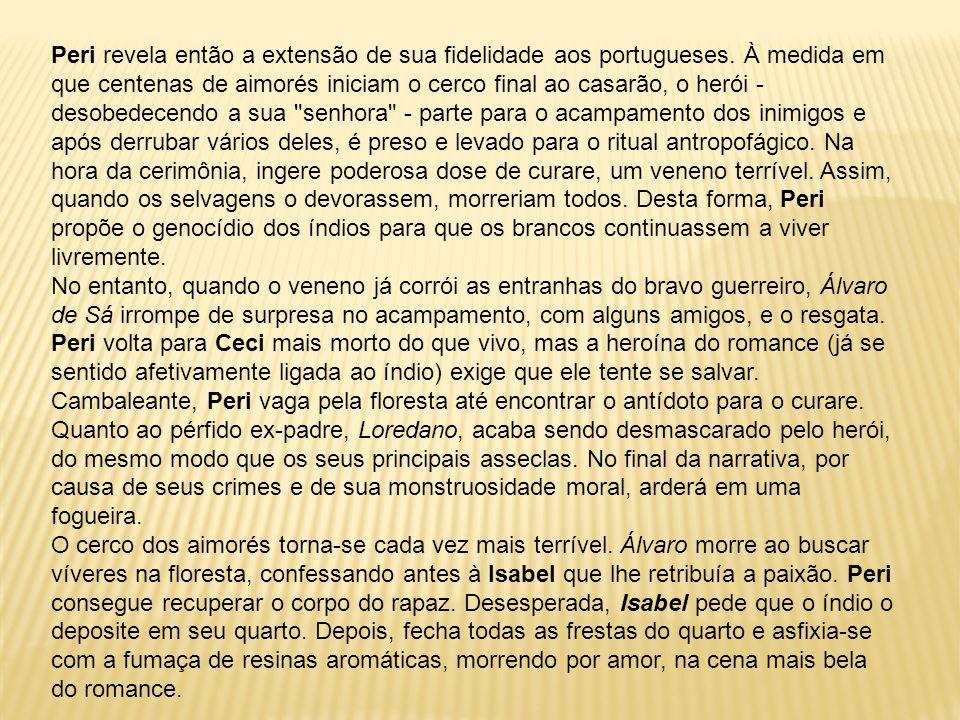 Peri revela então a extensão de sua fidelidade aos portugueses