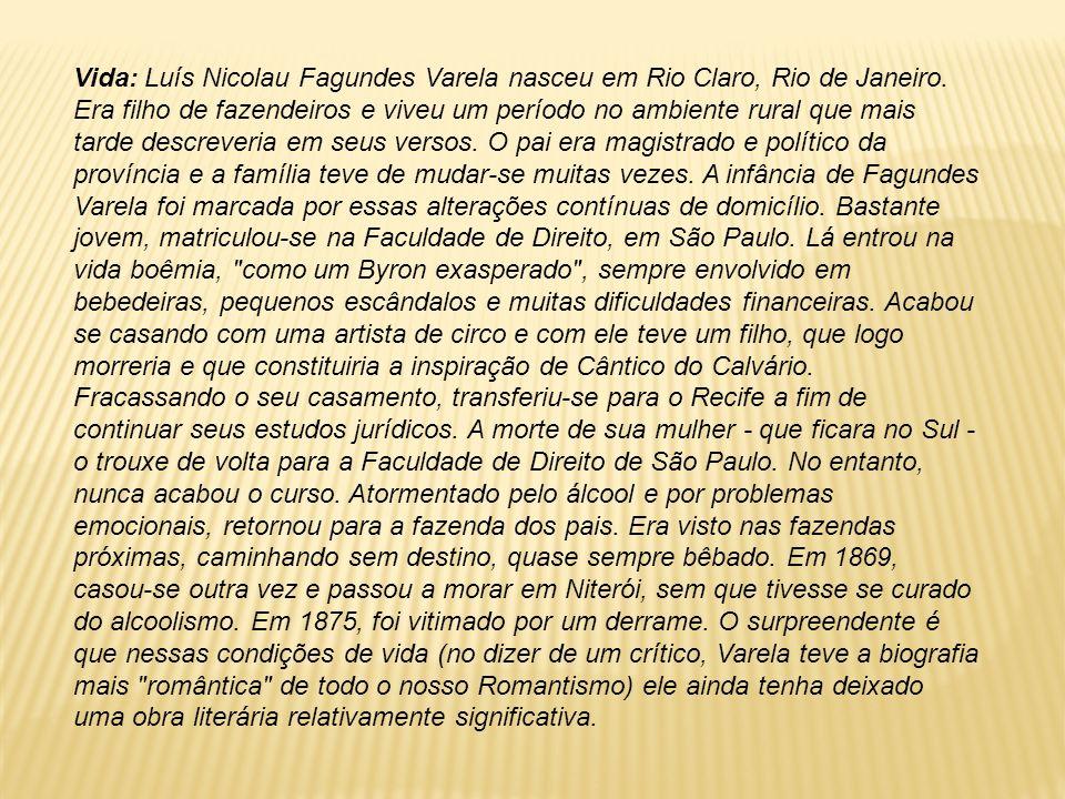 Vida: Luís Nicolau Fagundes Varela nasceu em Rio Claro, Rio de Janeiro