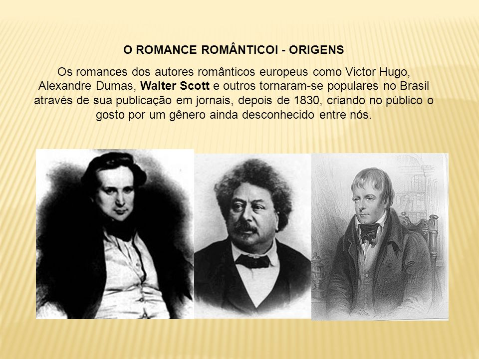 O ROMANCE ROMÂNTICOI - ORIGENS