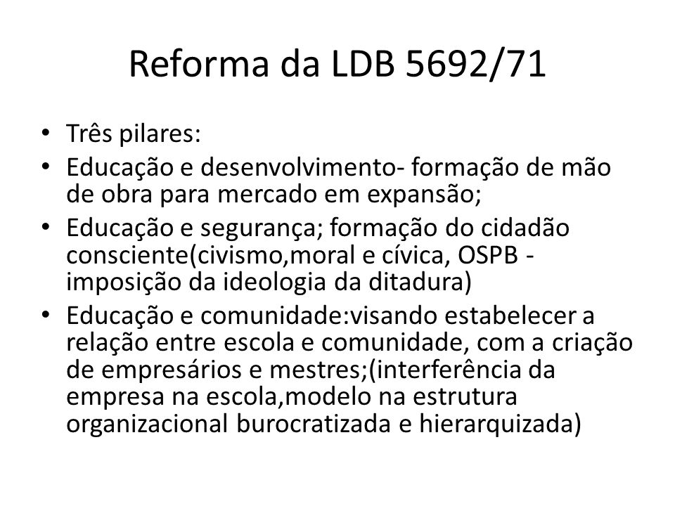Reforma da LDB 5692/71 Três pilares: