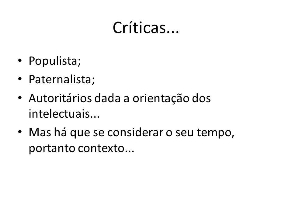 Críticas... Populista; Paternalista;