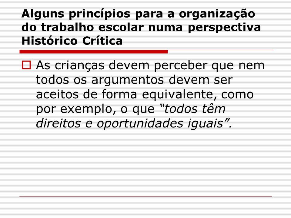 Alguns princípios para a organização do trabalho escolar numa perspectiva Histórico Crítica