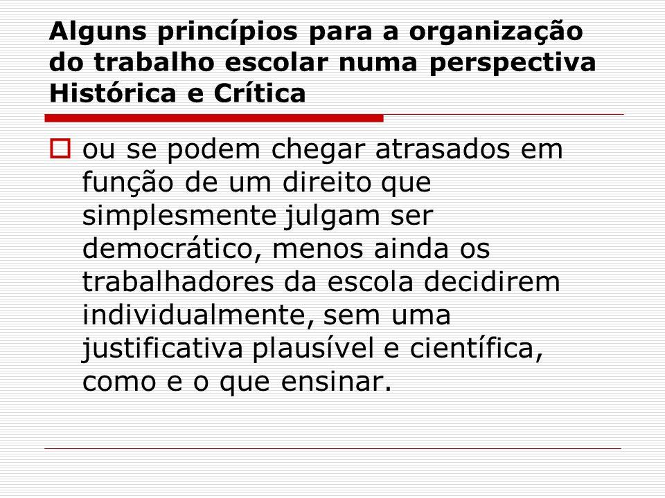Alguns princípios para a organização do trabalho escolar numa perspectiva Histórica e Crítica