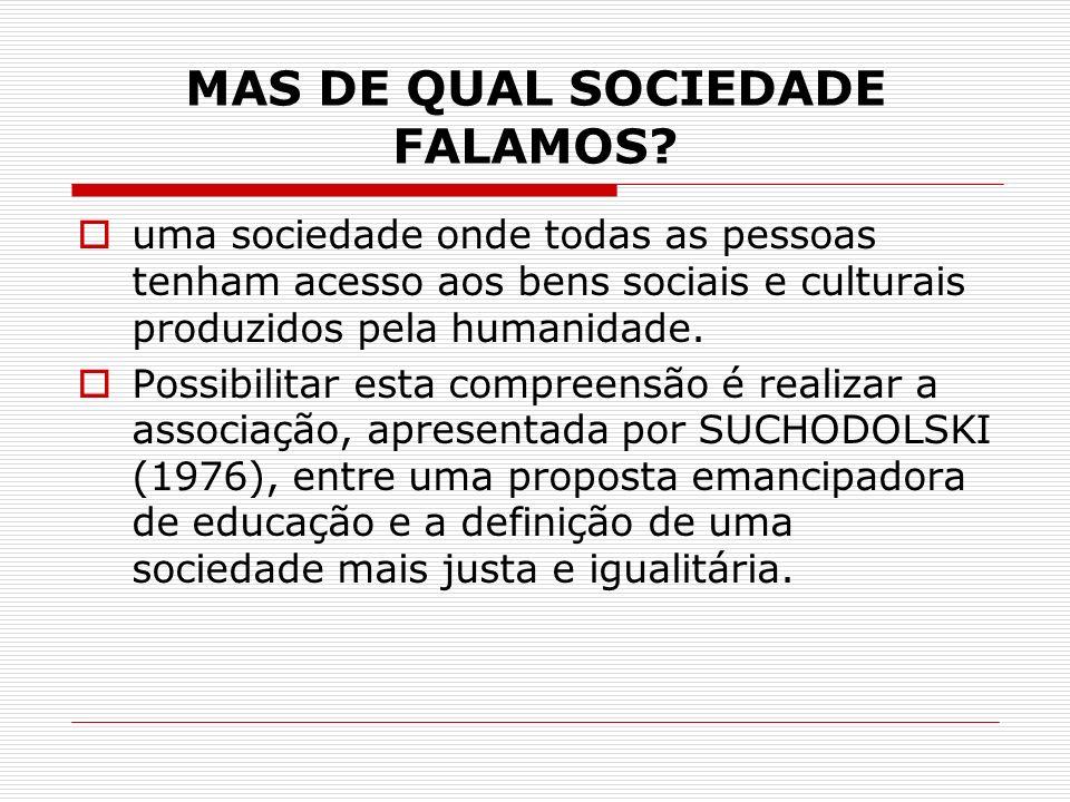 MAS DE QUAL SOCIEDADE FALAMOS