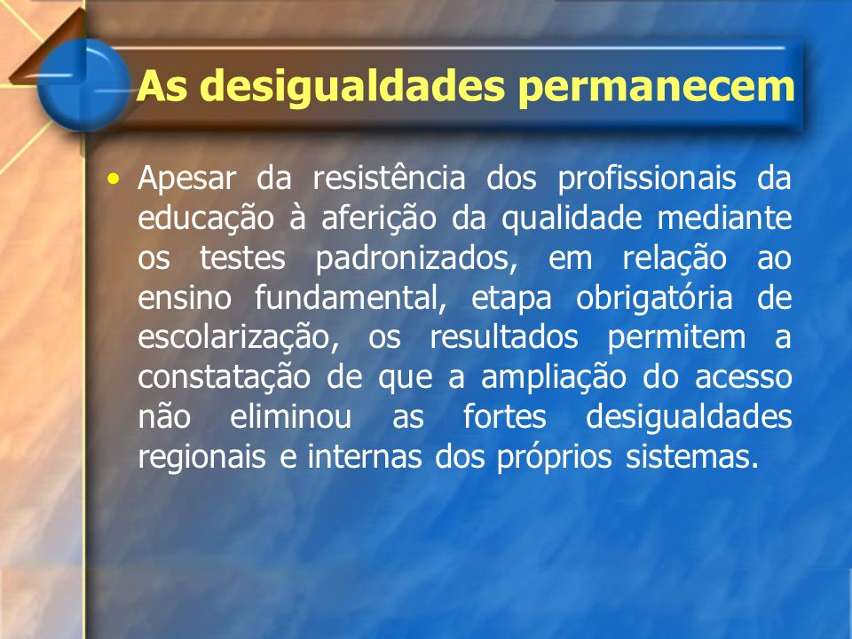 As desigualdades permanecem