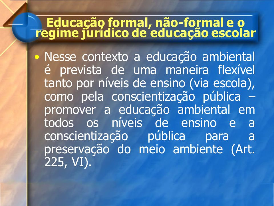 Educação formal, não-formal e o regime jurídico de educação escolar