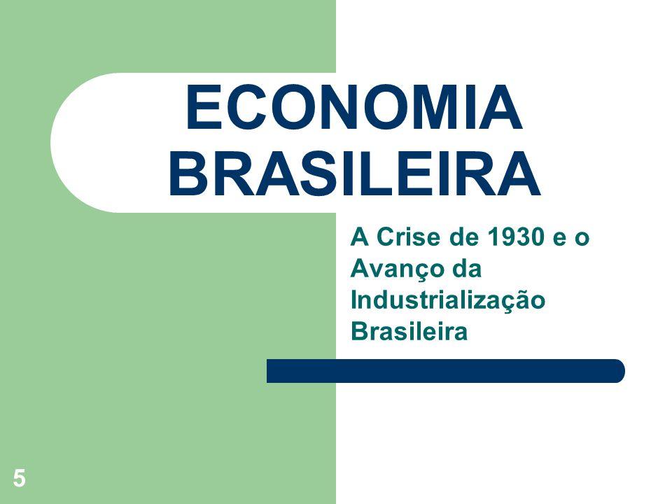 A Crise de 1930 e o Avanço da Industrialização Brasileira