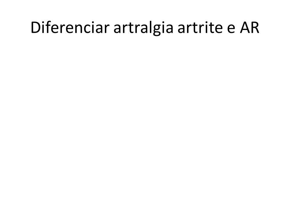 Diferenciar artralgia artrite e AR