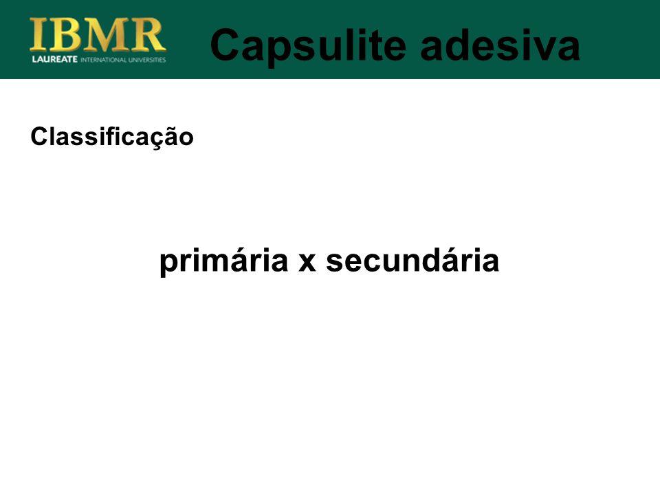 Capsulite adesiva Classificação primária x secundária