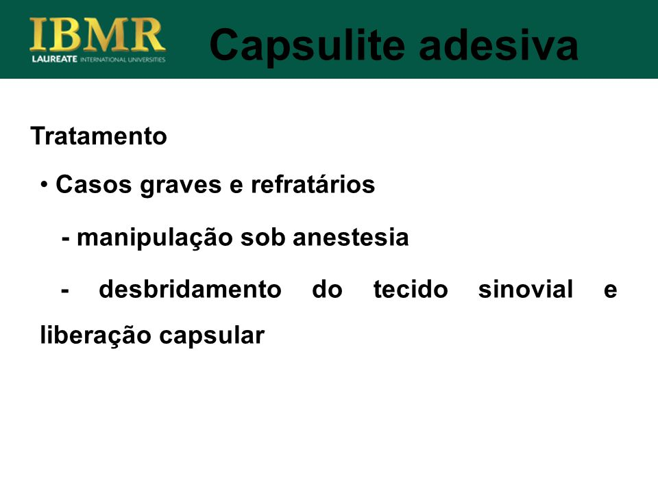 Capsulite adesiva Tratamento Casos graves e refratários