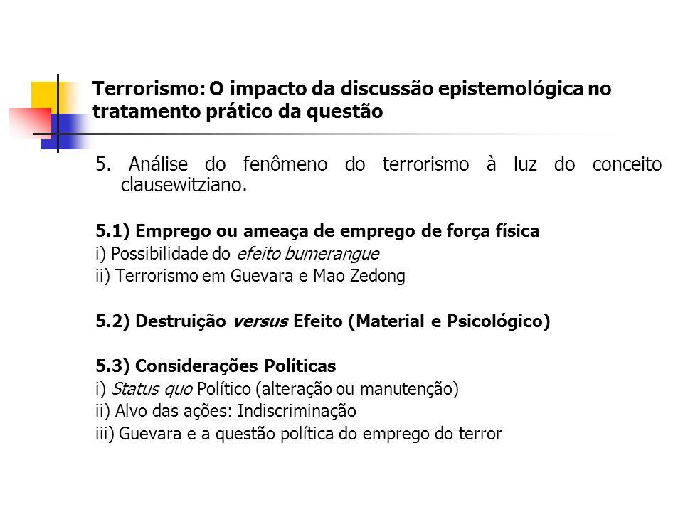 5. Análise do fenômeno do terrorismo à luz do conceito clausewitziano.