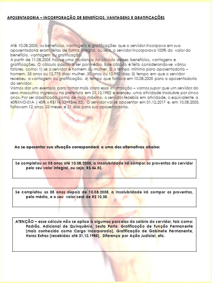 APOSENTADORIA – INCORPORAÇÃO DE BENEFÍCIOS, VANTAGENS E GRATIFICAÇÕES