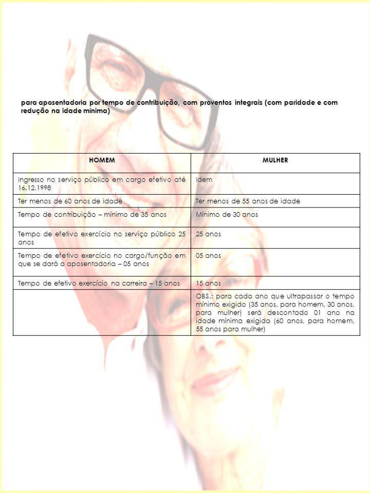 para aposentadoria por tempo de contribuição, com proventos integrais (com paridade e com redução na idade mínima)