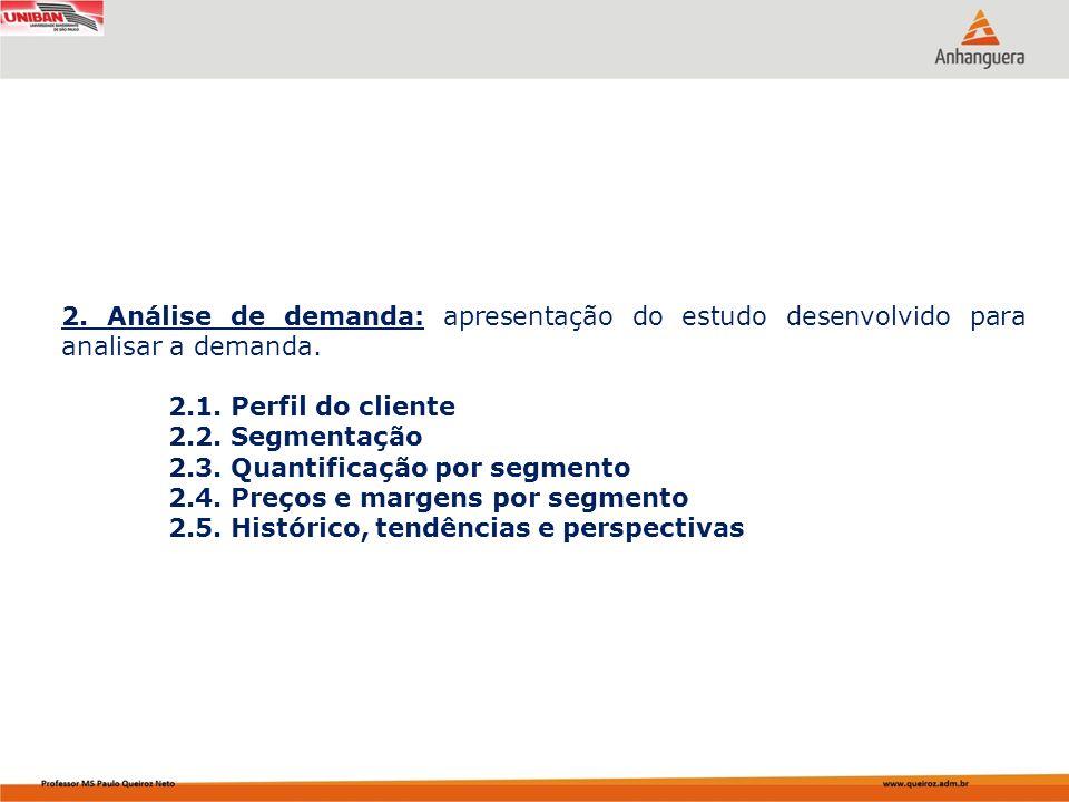 2. Análise de demanda: apresentação do estudo desenvolvido para analisar a demanda.