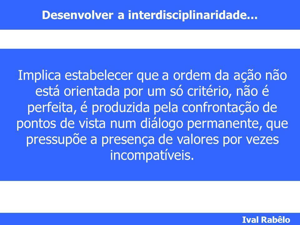 Desenvolver a interdisciplinaridade...