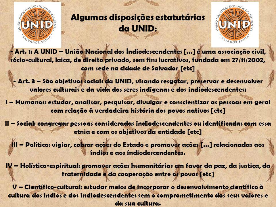 Algumas disposições estatutárias da UNID: - Art