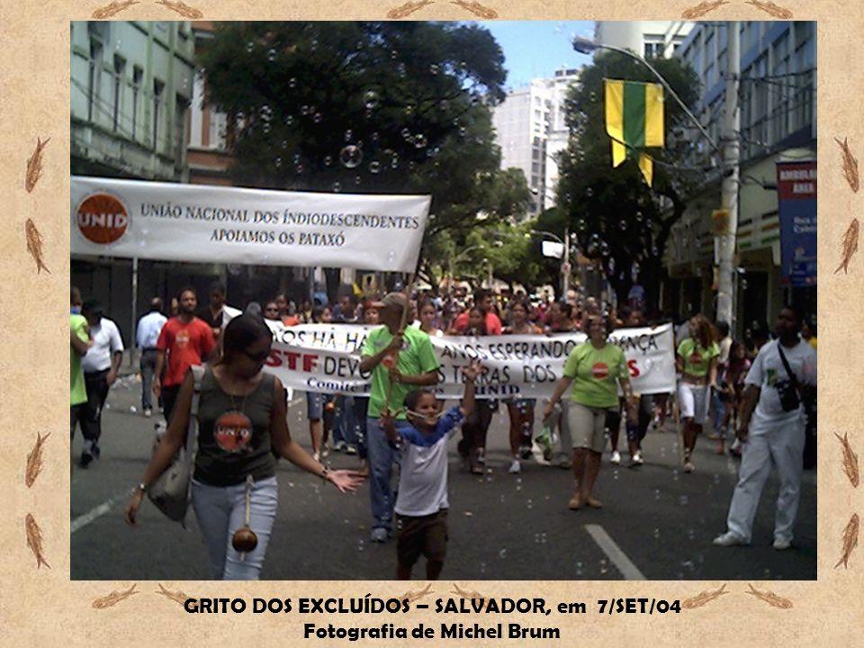 GRITO DOS EXCLUÍDOS – SALVADOR, em 7/SET/04 Fotografia de Michel Brum
