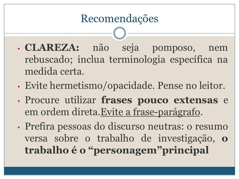 Recomendações CLAREZA: não seja pomposo, nem rebuscado; inclua terminologia específica na medida certa.
