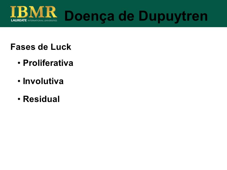 Doença de Dupuytren Fases de Luck Proliferativa Involutiva Residual