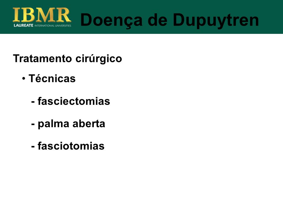 Doença de Dupuytren Tratamento cirúrgico Técnicas - fasciectomias