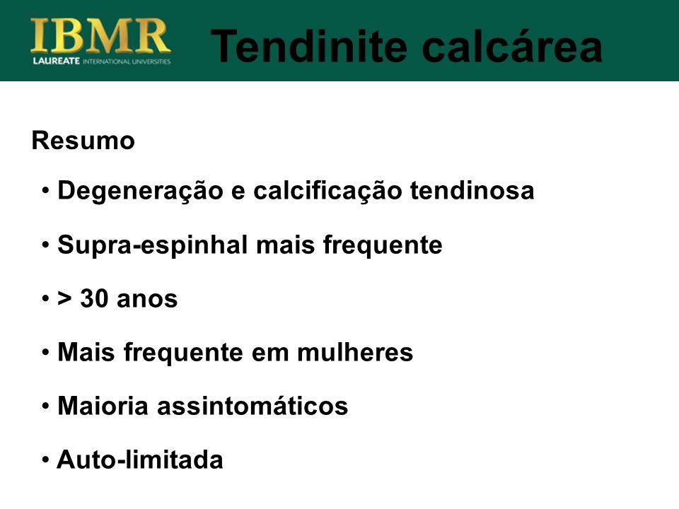 Tendinite calcárea Resumo Degeneração e calcificação tendinosa