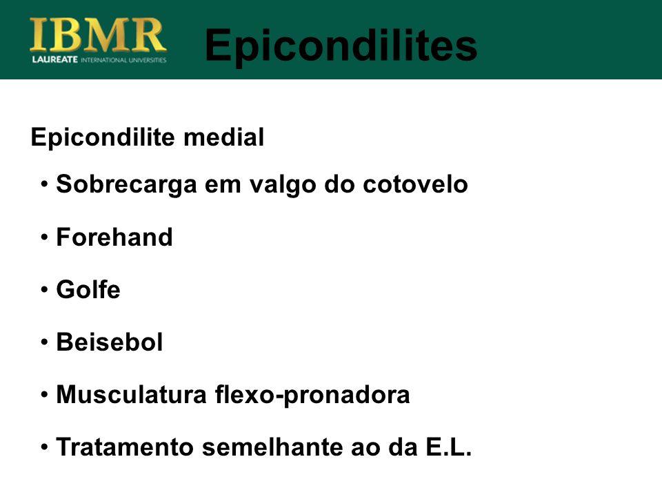 Epicondilites Epicondilite medial Sobrecarga em valgo do cotovelo