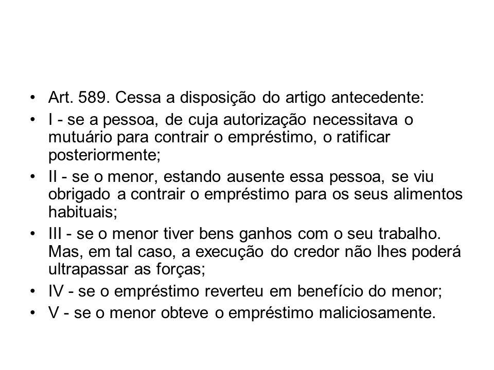 Art. 589. Cessa a disposição do artigo antecedente: