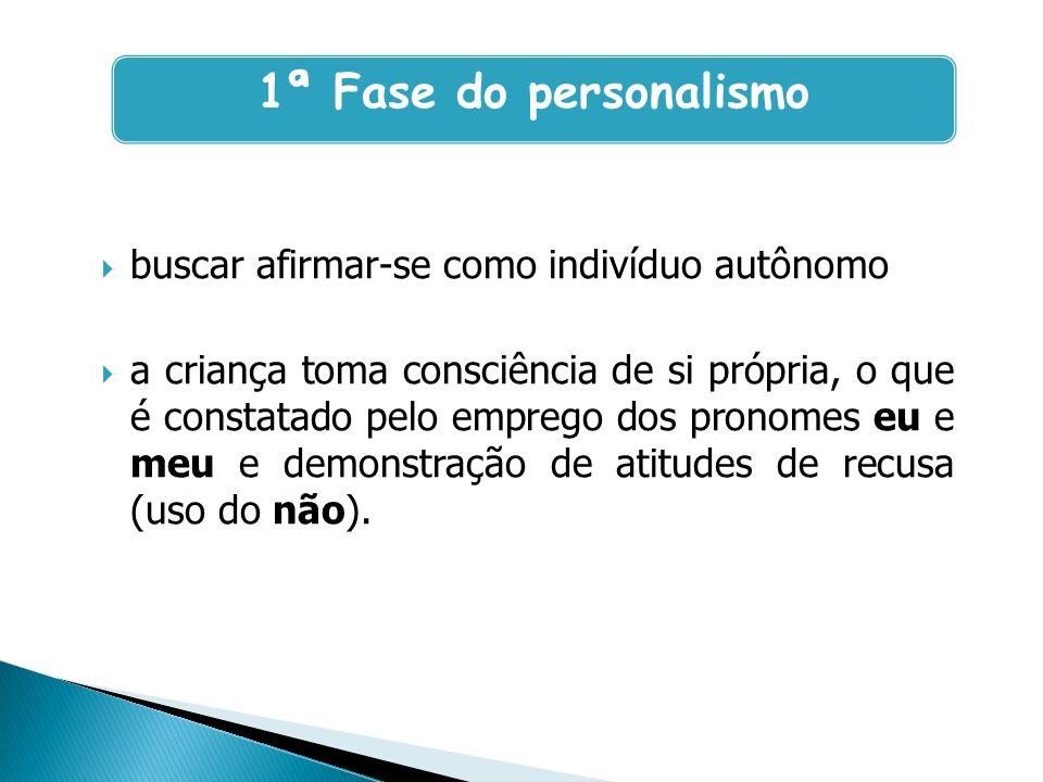 1ª Fase do personalismo buscar afirmar-se como indivíduo autônomo