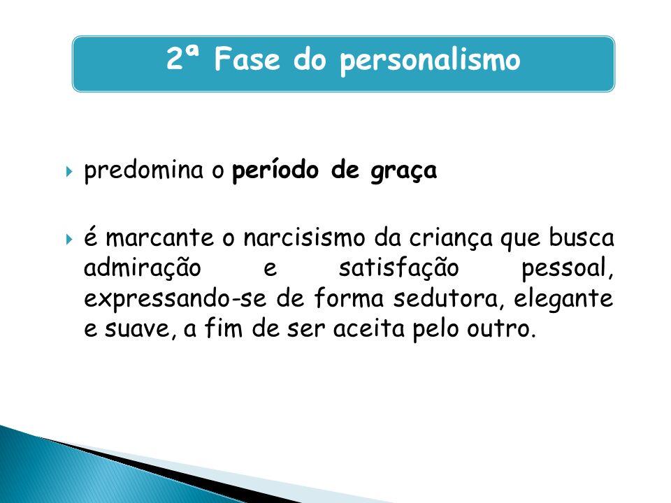 2ª Fase do personalismo predomina o período de graça
