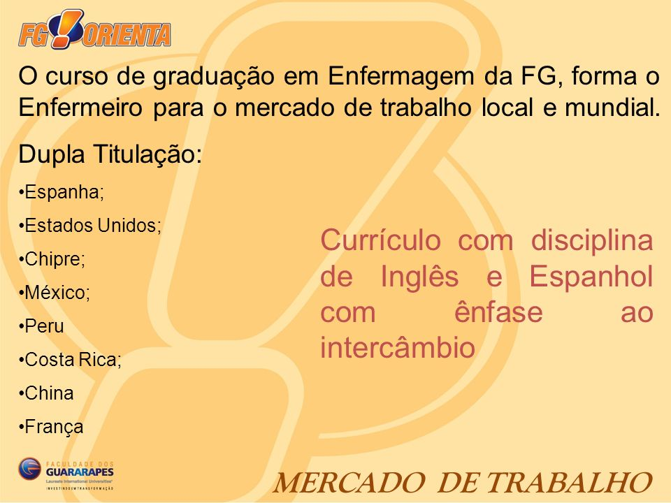O curso de graduação em Enfermagem da FG, forma o Enfermeiro para o mercado de trabalho local e mundial.