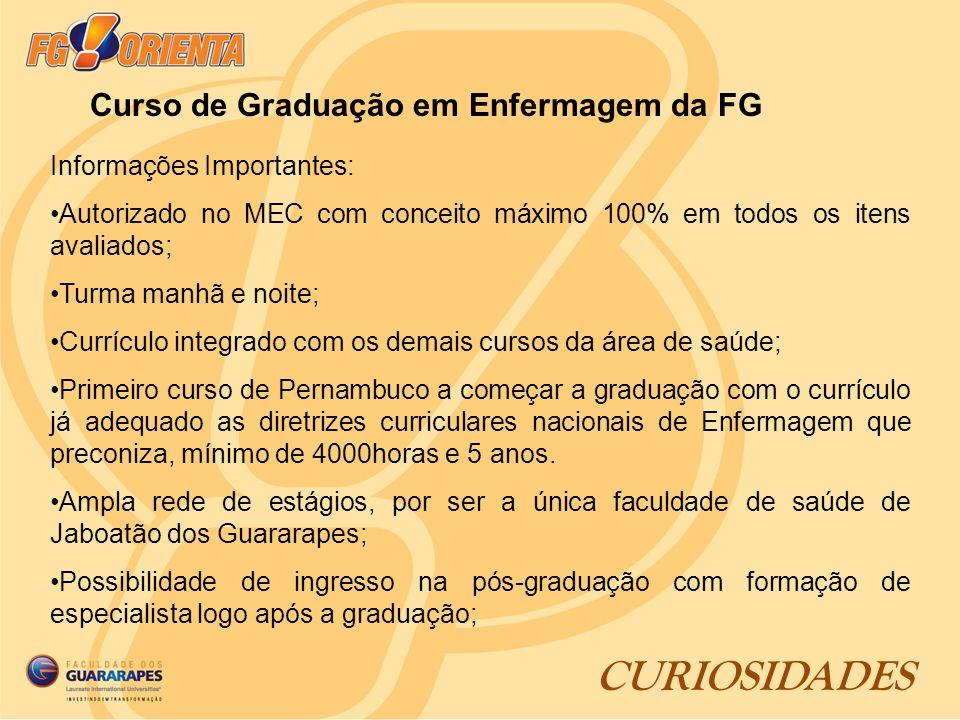 CURIOSIDADES Curso de Graduação em Enfermagem da FG