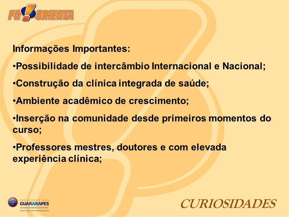 CURIOSIDADES Informações Importantes: