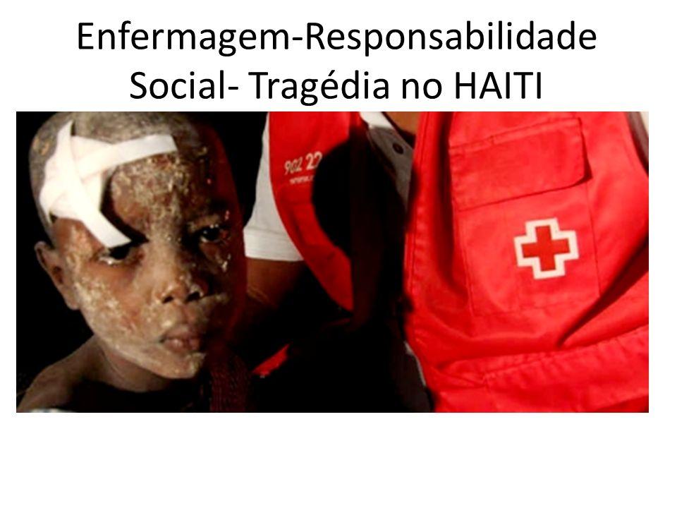 Enfermagem-Responsabilidade Social- Tragédia no HAITI