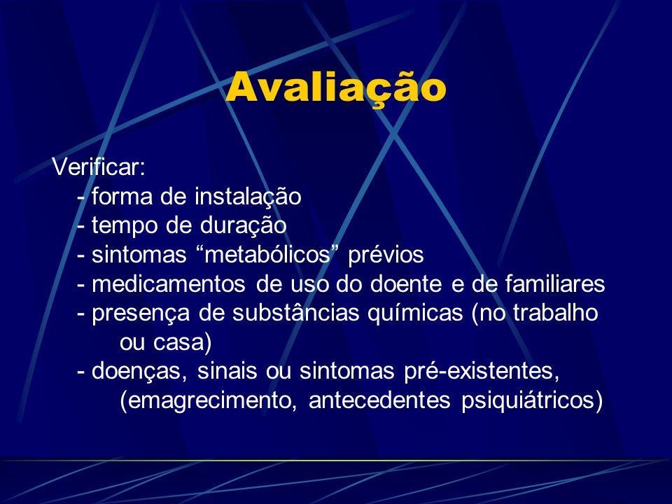 Avaliação Verificar: - forma de instalação - tempo de duração