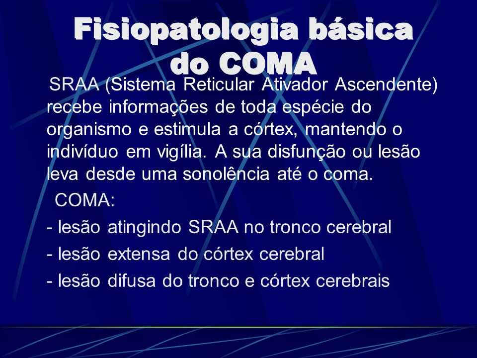 Fisiopatologia básica do COMA