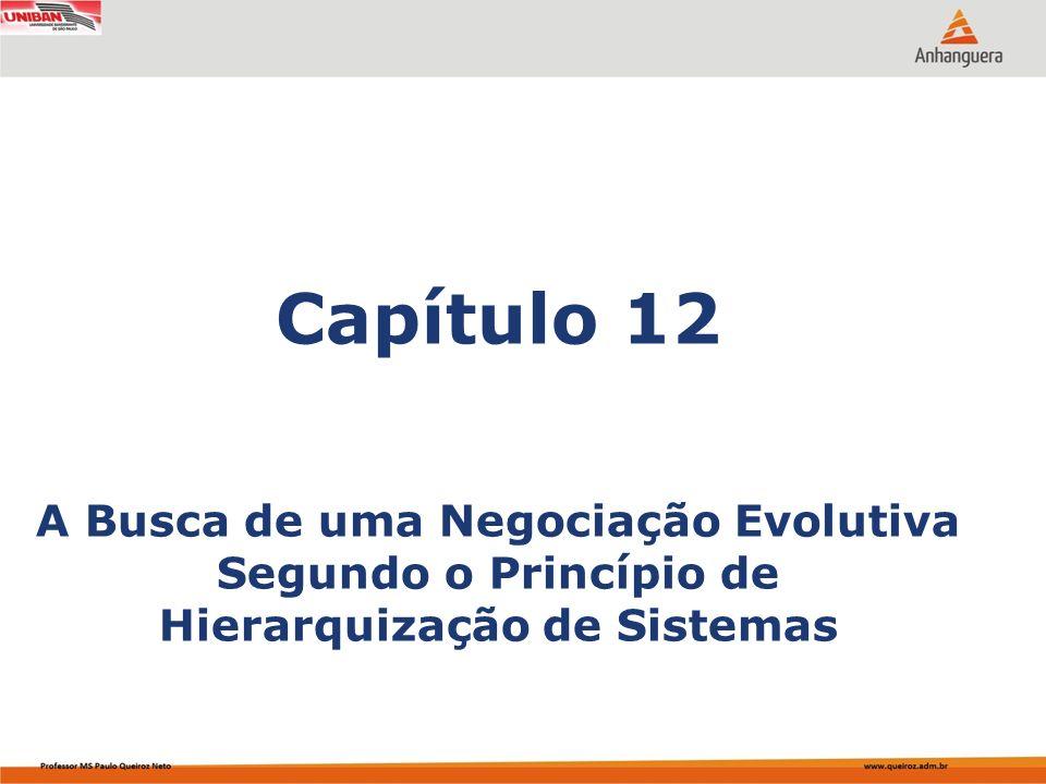 Capítulo 12 A Busca de uma Negociação Evolutiva Segundo o Princípio de Hierarquização de Sistemas