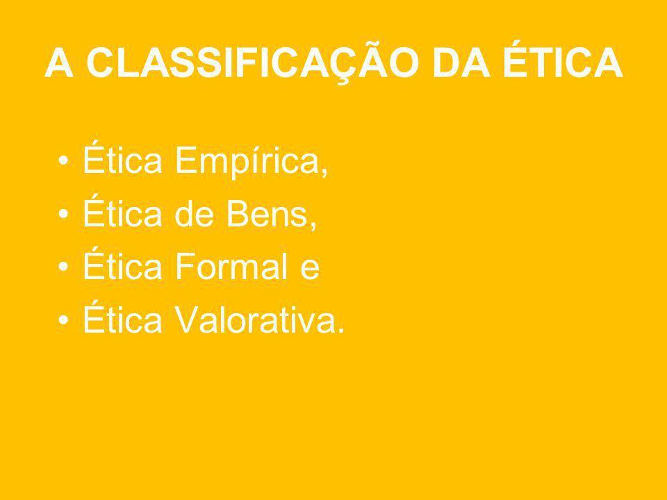 A CLASSIFICAÇÃO DA ÉTICA
