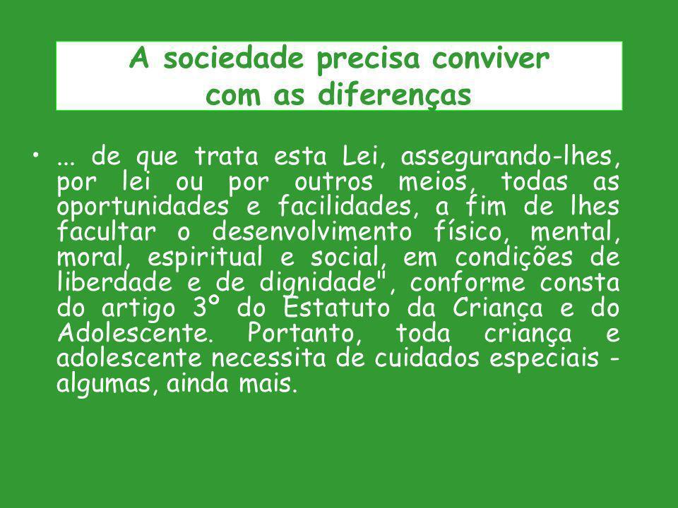 A sociedade precisa conviver com as diferenças
