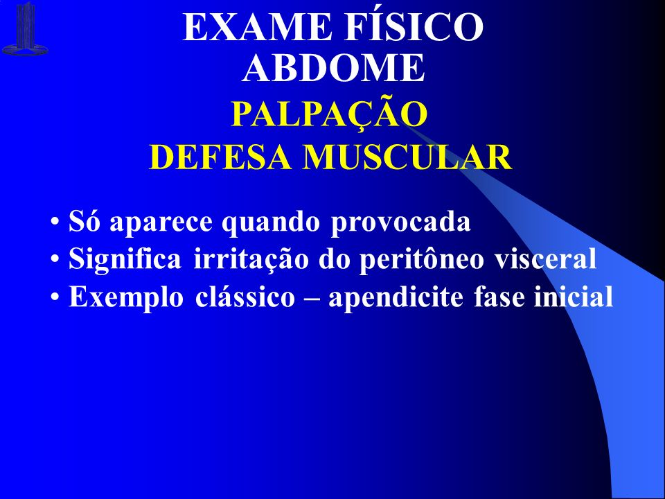 EXAME FÍSICO ABDOME PALPAÇÃO DEFESA MUSCULAR