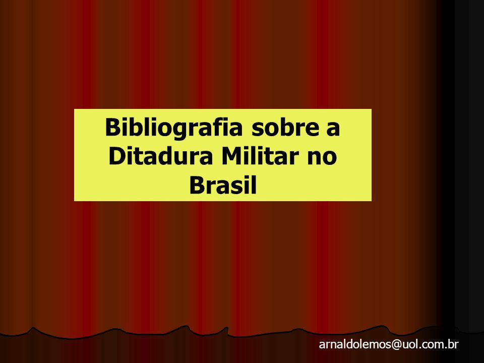 Bibliografia sobre a Ditadura Militar no Brasil